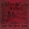 Miss Quincy - Like The Devil Does