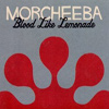 Morcheeba - Blood Like Lemonade