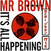 Mr Brown - It's All Happening