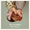 Mrs. Greenbird - Dark Waters