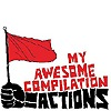 My Awesome Compilation - Actions
