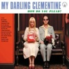My Darling Clementine - How Do You Plead?