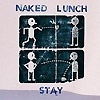 Naked Lunch - Stay