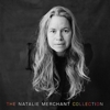 Natalie Merchant - The Natalie Merchant Collection