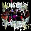 The Noisettes - What's The Time, Mr. Wolf?
