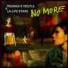 No More - Midnight People & Lo-Life Stars