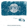 The Northern Lies - White Desert Blues