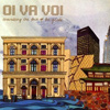 Oi Va Voi - Traveling The Face Of The Globe