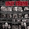Only Crime - To The Nines