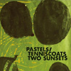 The Pastels / Tenniscoats - Two Sunsets