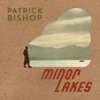 Patrick Bishop - Minor Lakes