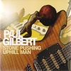 Paul Gilbert - Stone Pushing Uphill Man