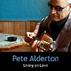 Pete Alderton - Living On Love