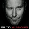Pete Lynch - Kill The Monster