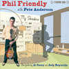 Phil Friendly with Pete Anderson - My Shadow