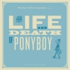 Ponyboy And Lovely Jeanny - The Life And Death Of Ponyboy