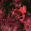 Promise & The Monster - Feed The Fire