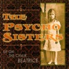 The Psycho Sisters - Up On The Chair, Beatrice
