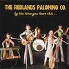 The Redlands Palomino Co. - By The Time You Hear This ... We'll Be Gone