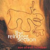 The Reindeer Section - Son Of Evil Reindeer