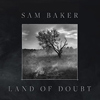 Sam Baker - Land Of Doubt