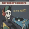 Saturday's Heroes - Turn Up The Music!