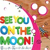 Compilation - See You On The Moon! Songs For Kids Of All Ages