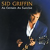 Sid Griffin - As Certain As Sunrise
