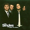 The Singles - Better Than Before