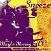 Sneeze - The Maybe Moving In EP