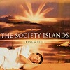 The Society Islands - Kiss & Tell