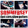 Sommerset - Fast Cars, Slow Guitars