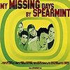 Spearmint - My Missing Days