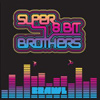 Super 8 Bit Brothers - Brawl