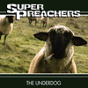 Super Preachers - The Underdog