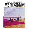Thao & The Get Down Stay Down - We Are The Common