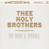 Thee Holy Brothers - My Name Is Sparkle