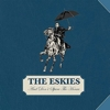 The Eskies - And Don't Spare The Horses