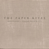 The Paper Kites - Woodland & Young North EPs