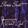 Thomas Truax - Songs From The Films Of David Lynch