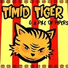 Timid Tiger