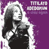 Titilayo Adedokun - A Child Again