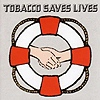 Tobacco - Saves Lives