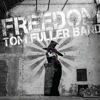 Tom Fuller Band - Freedom