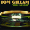 Tom Gillam - Had Enough?