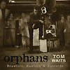 Tom Waits - Orphans - Brawlers, Bawlers & Bastards
