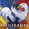 Trailer Bride - Hope Is A Thing With Feathers