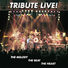 Tribute - Live! The Melody - The Beat - The Heart