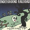 Underground Railroad - Twisted Trees