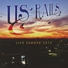 US Rails - Live in Europe 2012